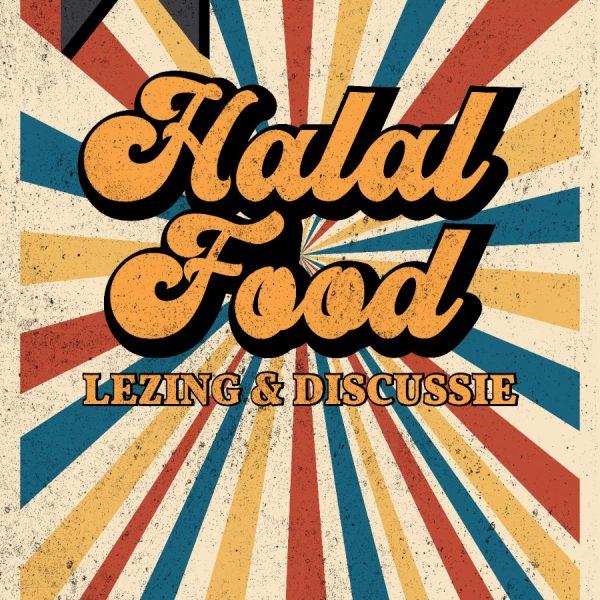 Lezing & Discussie Halal Food met dhr. Touafik Maatoug